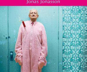 El abuelo que saltó por la ventana y se largó – Jonas Jonasson