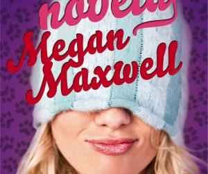 Casi una novela – Megan Maxwell