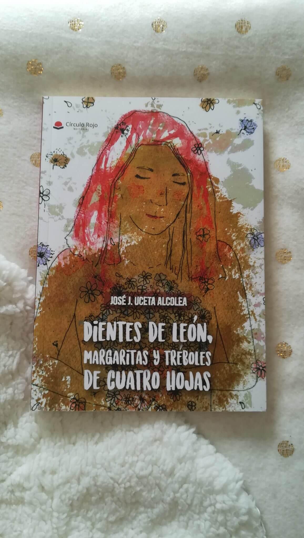Dientes de león, margaritas y tréboles de cuatro hojas – José J. Uceta Alcolea
