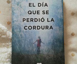 El día que se perdió la cordura – Javier Castillo