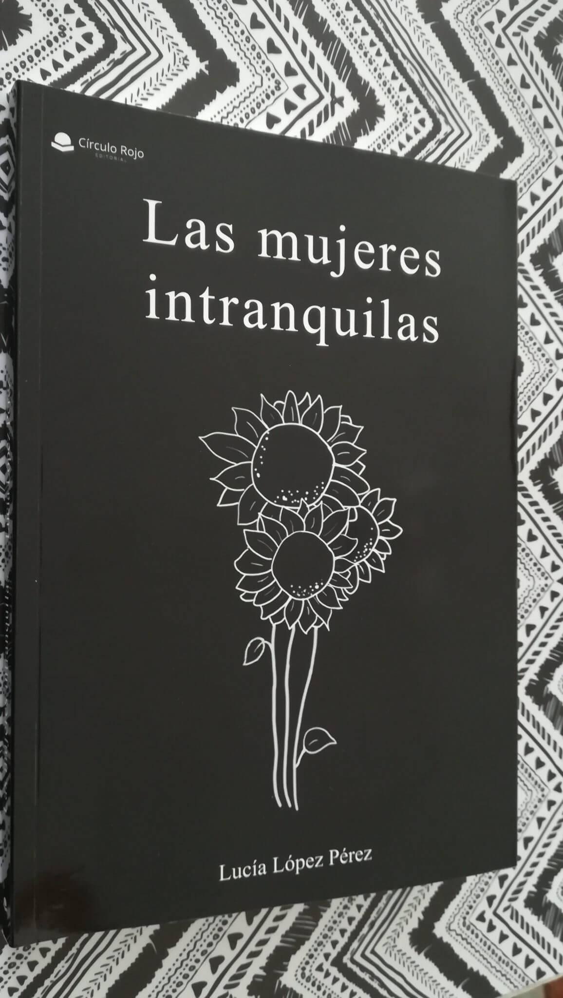 Las mujeres intranquilas – Lucía López Pérez