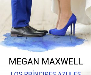 Los príncipes azules también destiñen – Megan Maxwell