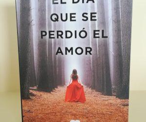 El día que se perdió el amor – Javier Castillo