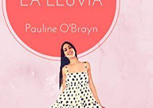 Contigo llegó la lluvia – Pauline O'Brayn