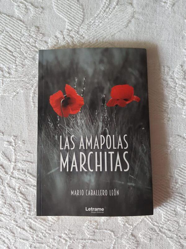 Las amapolas marchitas – Mario Caballero León