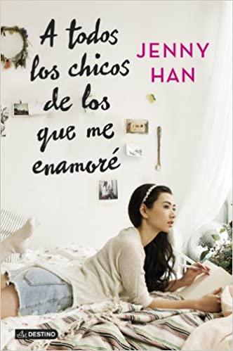 A todos los chicos de los que me enamoré – Jenny Han